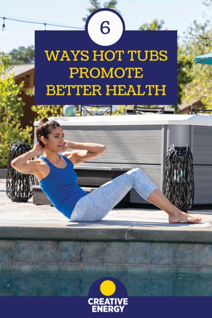 Graphic 6 Ways Hot Tubs Promote Better Health